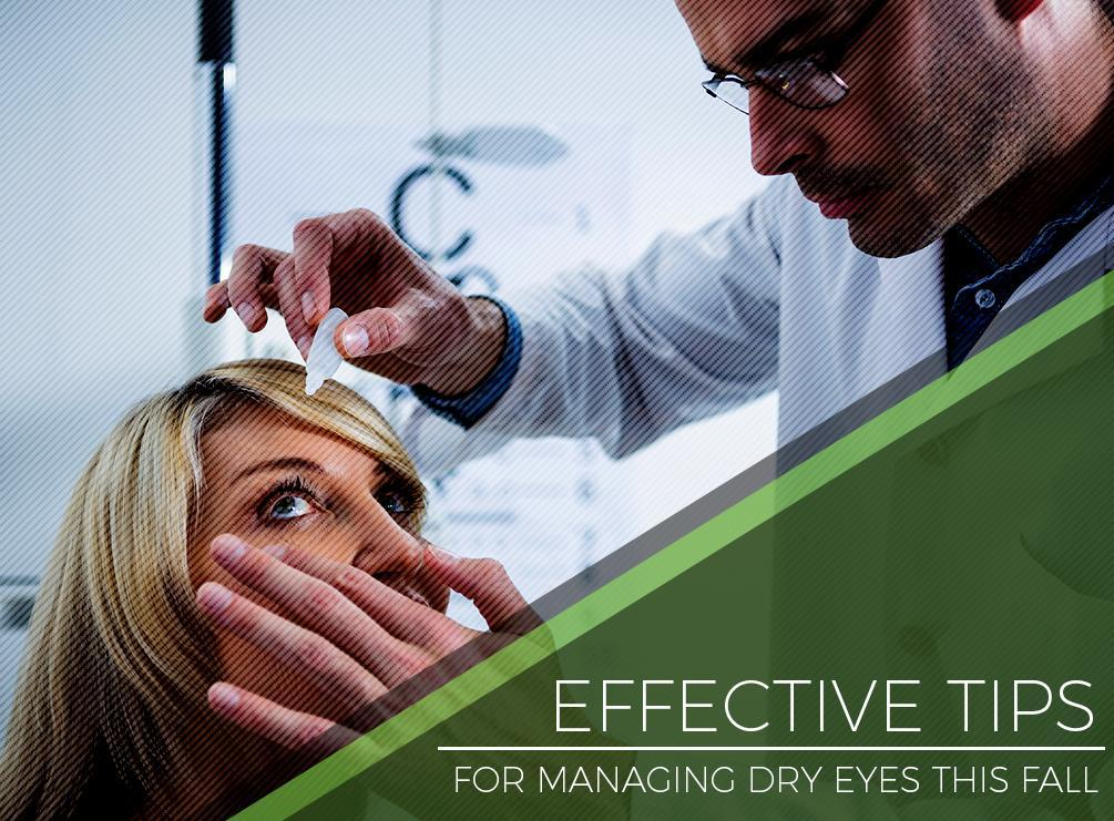 Effective Tips for Managing Dry Eyes This Fall